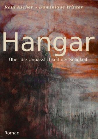 """HANGAR"" - Aktueller Roman (in Arbeit) - Phantastik in 3 Teilen à ca. 250 Seiten"